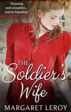 The Soldier's Wife ebook by Margaret Leroy