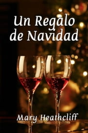 Un Regalo de Navidad ebook by Mary Heathcliff