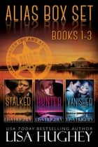 ALIAS Box Set, Books 1-3 ebook by