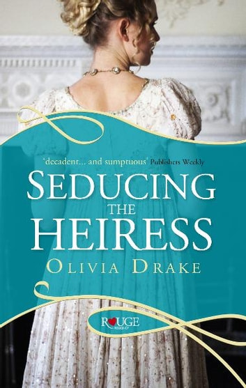 Seducing the Heiress: A Rouge Regency Romance ebook by Olivia Drake