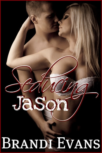 Seducing Jason ebook by Brandi Evans