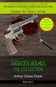 Sherlock Holmes: The Collection ebook by Arthur Conan Doyle
