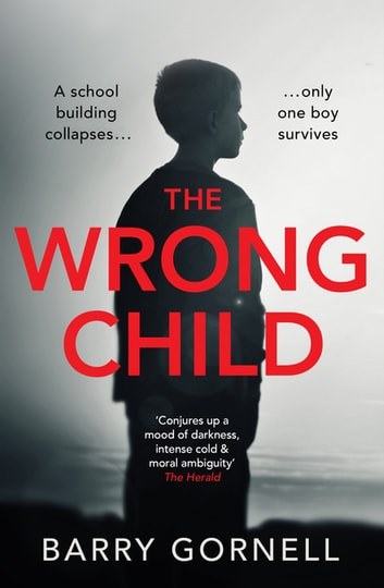 The Wrong Child - A gripping thriller you won't be able to put down ebook by Barry Gornell