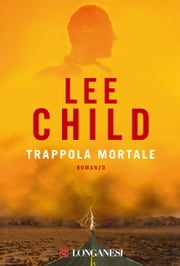 Trappola mortale - Serie di Jack Reacher ebook by Lee Child,Adria Tissoni