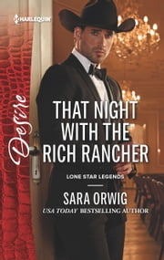 That Night with the Rich Rancher - An Enemies to Lovers Romance ebook by Sara Orwig