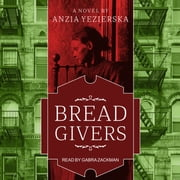 Bread Givers - A Novel 3rd Edition audiobook by Anzia Yezierska