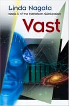 Vast - Book 3 of The Nanotech Succession ebook by Linda Nagata