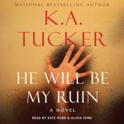 He Will Be My Ruin audiobook by K.A. Tucker