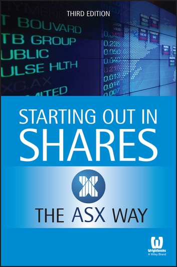 Starting Out in Shares the ASX Way ebook by ASX (The Australian Securities Exchange)