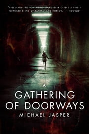 A Gathering of Doorways ebook by Michael Jasper