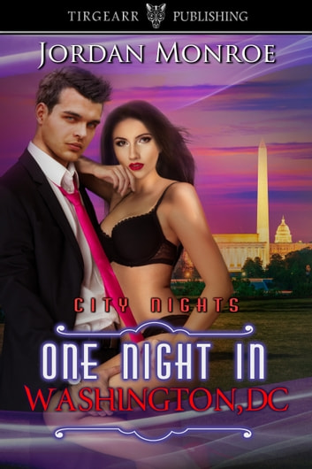One Night in Washington, D.C. ebook by Jordan Monroe