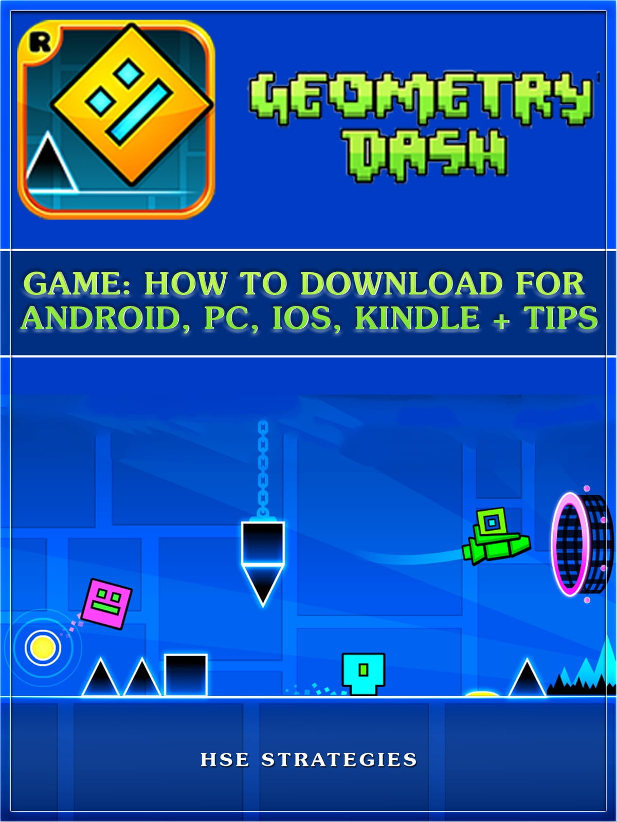 Geometry Dash Game How To Download For Android Pc Ios Kindle