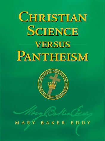 Christian Science versus Pantheism (Authorized Edition) ebook by Mary Baker Eddy