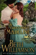 The Education of Madeline ebook by Beth Williamson