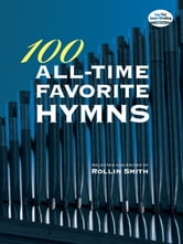 100 All-Time Favorite Hymns ebook by Rollin Smith