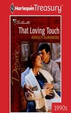 That Loving Touch ebook by Ashley Summers