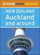Rough Guides Snapshot New Zealand: Auckland and around ebook by Rough Guides