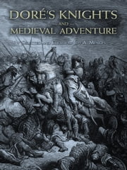 Doré's Knights and Medieval Adventure ebook by Gustave Doré,Jeff A. Menges