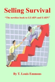 "Selling Survival ""The newbies book to LEARN and EARN"" ebook by T. Louis Emmons"