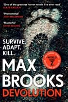 Devolution - From the bestselling author of World War Z ebook by Max Brooks