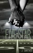 Five-Star ebook by J. Santiago