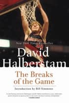 The Breaks of the Game ebook by David Halberstam