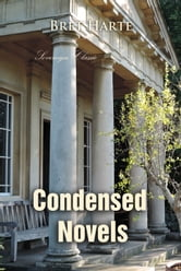 Condensed Novels - New Burlesques ebook by Bret Harte