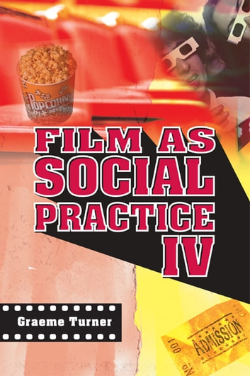 Film as Social Practice ebook by Graeme Turner