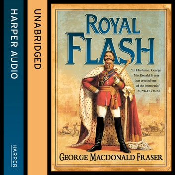 Royal Flash (The Flashman Papers, Book 2) audiobook by George MacDonald Fraser