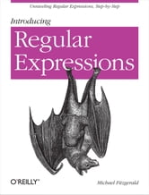 Introducing Regular Expressions ebook by Michael Fitzgerald