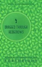 Dragged through Hedgerows ebook by