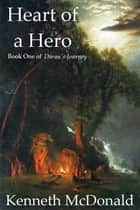 Heart of a Hero ebook by Kenneth McDonald