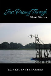 Just Passing Through - Short Stories ebook by Jack Eugene Fernandez