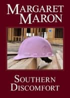 Southern Discomfort ebook by Margaret Maron