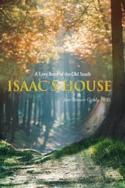 Isaac's House - A Love Story of the Old South ebook by Jane Bennett Gaddy, Ph.D.