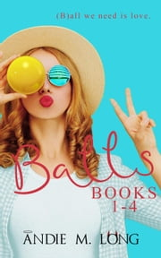Balls Books 1-4 ebook by Andie M. Long