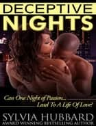 Deceptive Nights ebook by Sylvia Hubbard