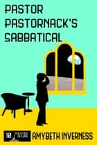 Pastor Pastornack's Sabbatical ebook by AmyBeth Inverness