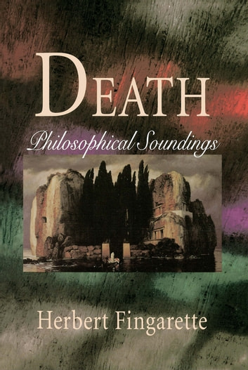 Death - Philosophical Soundings ebook by Herbert Fingarette