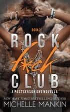 Rock F*ck Club: A Postseason One Novella - Rock F*ck Club, #2 ebook by Michelle Mankin