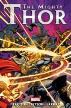 Mighty Thor by Matt Fraction Vol. 3 ebook by Matt Fraction, Barry Kitson, Pepe Larraz