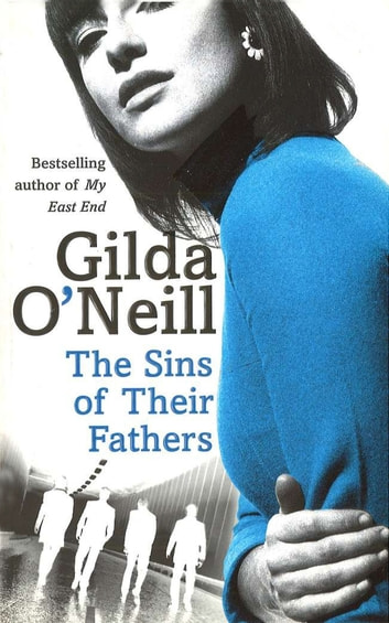 The Sins Of Their Fathers - A spellbinding novel of the sixties underworld, full of menace and darkness eBook by Gilda O'Neill