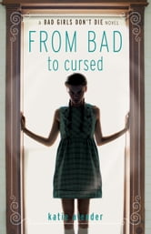 From Bad to Cursed ebook by Katie Alender
