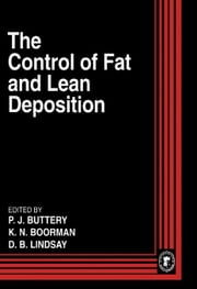The Control of Fat and Lean Deposition ebook by Boorman, K.N.
