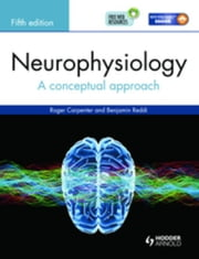 Neurophysiology: A Conceptual Approach, Fifth Edition ebook by Carpenter, Roger