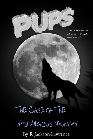 PUPS - The Case Of The Mischievous Mummy ebook by Robert Jackson-Lawrence