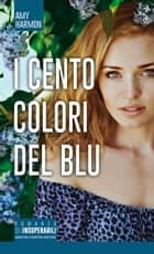 I cento colori del blu eBook by Amy Harmon