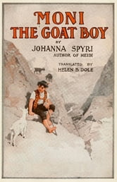 Moni The Goat Boy - (Illustrated) ebook by Johanna Spyri
