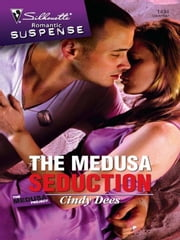 The Medusa Seduction ebook by Cindy Dees