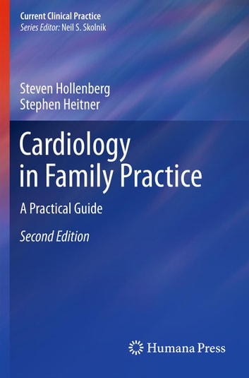 Cardiology in Family Practice - A Practical Guide ebook by Steven M Hollenberg,Stephen Heitner